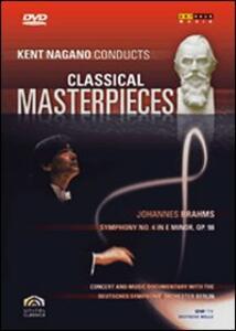 Kent Nagano Conducts Classical Masterpieces. Vol. 4. Brahms Sinfonia n.4 op.98 - DVD