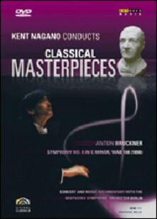 Kent Nagano Conducts Classical Masterpieces. Vol. 5. Bruckner Sinfonia n.8 (DVD) - DVD di Kent Nagano