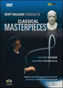 Kent Nagano Conducts Classical Masterpieces. Vol. 6. Strauss Sinfonia delle Alpi - DVD