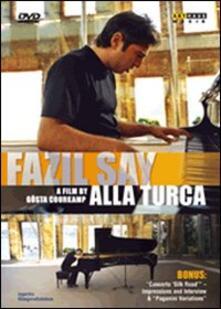 Fazil Say. Alla Turca (DVD) - DVD di Fazil Say,Sertab Erener
