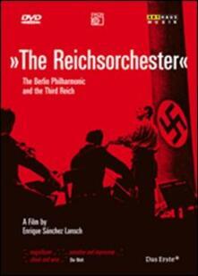 The Reichsorchester. The Berlin Philharmonic and The Third Reich di Enrique Sánchez Lansch - DVD
