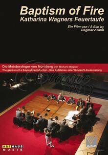 Richard Wagner. Baptisme of Fire. La genesi de I Maestri cantori a Bayreuth di Dagmar Krauss - DVD