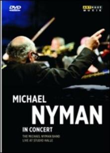 Michael Nyman. Michael Nyman in Concert (DVD) - DVD di Michael Nyman