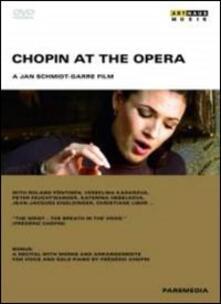 Frédéric François Chopin. Chopin at the Opera di Jan Schmidt-Garre - DVD