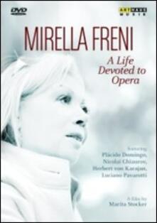 Mirella Freni. A Life devoted to Opera (DVD) - DVD di Mirella Freni