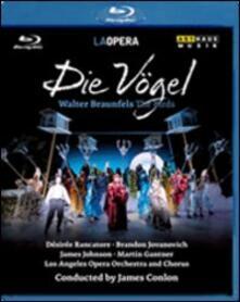 Walter Braunfels. Die Vogel (Blu-ray) - Blu-ray di Walter Braunfels,Desirée Rancatore