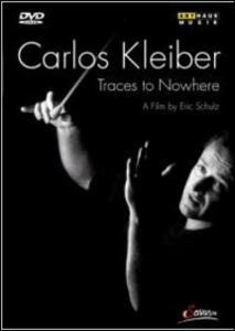Carlos Kleiber. Traces to Nowhere di Eric Schulz - DVD