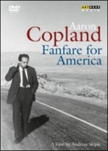 Aaron Copland. Fanfare for America (DVD) - DVD di Aaron Copland