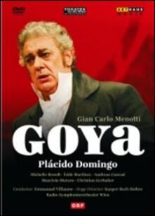 Gian Carlo Menotti. Goya (DVD) - DVD di Placido Domingo,Michelle Breedt,Giancarlo Menotti,Emmanuel Villaume