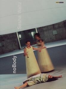 Sasha Waltz. noBody - DVD