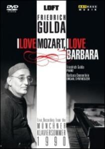 Friedrich Gulda: I Love Mozart, I Love Barbara - DVD