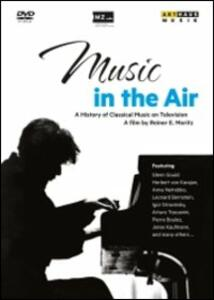 Music in the Air. A History of Classical Music on Television di Reiner E. Moritz - DVD