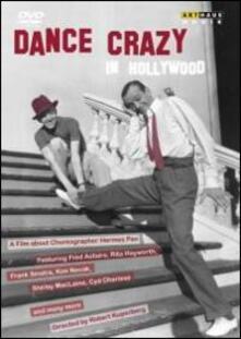 Dance Crazy in Hollywood (DVD) - DVD di Rita Hayworth,Frank Sinatra Jr.,Ginger Rogers