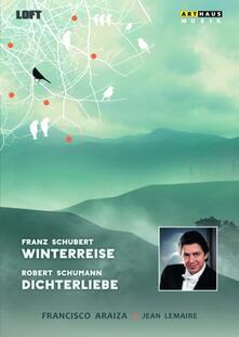 Franz Schubert. Winterreise. Robert Schumann. Dichterliebe (DVD) - DVD di Franz Schubert,Robert Schumann,Francisco Araiza