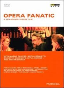 Opera Fanatic di Jan Schmidt-Garre - DVD