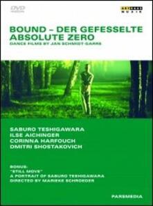 Bound. Absolute Zero. Dance Films By Jan Schmidt-Garre di Jan Schmidt-Garre - DVD