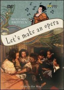 Benjamin Britten. Let's Make an Opera di Petr Weigl - DVD