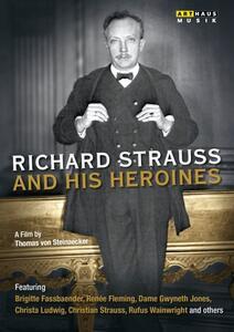 Richard Strauss and His Heroines di Thomas von Steinaecker - DVD