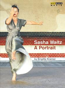 Sasha Waltz. A Portrait di Brigitte Kramer - DVD