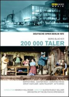 Boris Blacher. 200.000 Taler di Gustav Rudolf Sellner - DVD