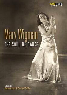 Mary Wigman. The Soul Of Dance di Norbert Busè,Christof Debler - DVD