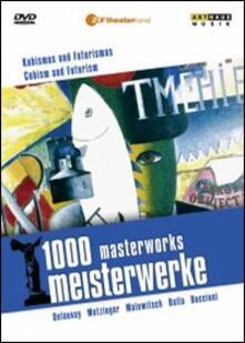 Cubism and Futurism. 1000 Masterworks di Reiner E. Moritz - DVD