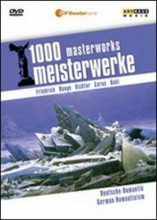 German Romanticism. 1000 Masterworks - DVD