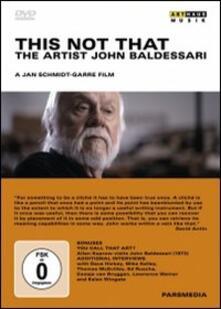 The Artist John Baldessari. This Not That di Jan Schmidt-Garre - DVD