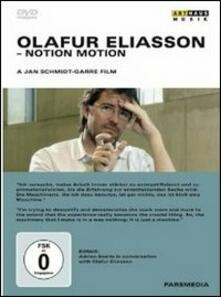 Olafur Eliasson. Notion Motion di Jan Schmidt-Garre - DVD
