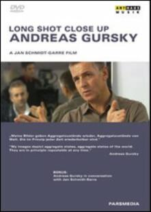 Andreas Gursky. Long Shot Close Up di Jan Schmidt-Garre - DVD