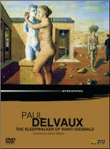 Paul Delvaux. The Sleepwalker Of Saint-Idesbald di Adrian Maben - DVD