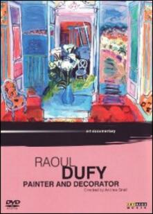 Raoul Dufy. Painter And Decorator di Andrew Snell - DVD