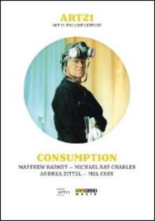 Art21. Art In The 21st Century. Consumption - DVD