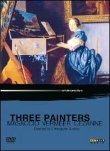 Three Painters. Masaccio, Vermeer, Cézanne - DVD