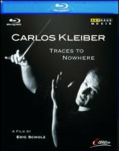 Carlos Kleiber. Traces to Nowhere di Eric Schulz - Blu-ray