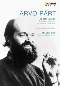 Arvo Pärt. The Early Years. St. John Passion - DVD