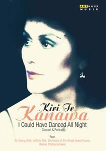 Kiri Te Kanawa. I Could Have Danced All Night. Concert And Portrait - DVD