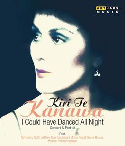 Kiri Te Kanawa. I Could Have Danced All Night. Concert And Portrait - Blu-ray