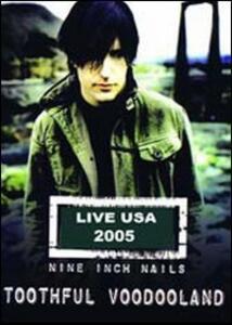 Nine Inch Nails. Toothful Voodooland. Live USA 2005 - DVD