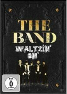 The Band. Waltzin' On - DVD