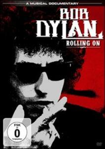 Bob Dylan. Rolling On - DVD