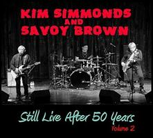 Still Live After 50 Years vol.2 - CD Audio di Savoy Brown,Kim Simmonds