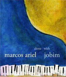 Alone with Jobim - CD Audio di Marcos Ariel