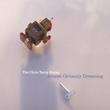Almost Certainly Dreaming - CD Audio di Chris Tarry