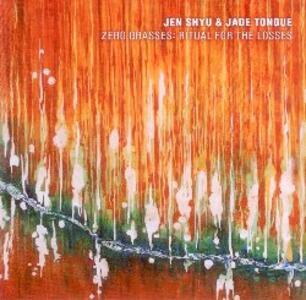 CD Zero Grasses. Ritual for the Losses Jen Shyu