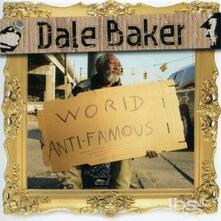 World Anti-Famous - CD Audio di Dale Baker