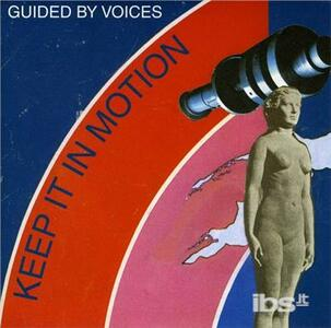 Keep It Inmotion - Vinile 7'' di Guided by Voices