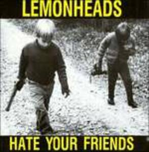 Hate Your Friends - Vinile LP di Lemonheads