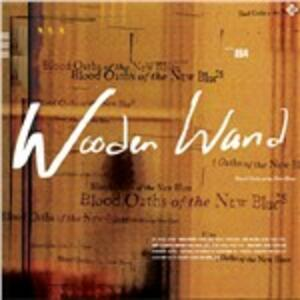 Blood Oaths of the New Blues - Vinile LP di Wooden Wand