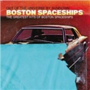 Greatest Hits Of Boston Spaceships - Vinile LP di Boston Spaceships